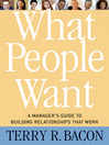 What People Want (eBook): A Manager's Guide to Building Relationships That Work