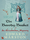 The Bawdy Basket (eBook): Elizabethan Theater Series, Book 12
