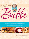 Feed Me Bubbe (eBook): Recipes and Wisdom from America's Favorite Online Grandmother