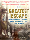 The Greatest Escape (eBook): How one French community saved thousands of lives from the Nazis--A Good Place to Hide