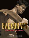 Backdraft (eBook): Fireman Erotica
