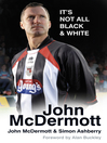 John McDermott (eBook): It's Not All Black and White