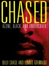 Chased (eBook): Alone, Black and Undercover