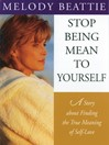 Stop Being Mean to Yourself (eBook): A Story about Finding the True Meaning of Self-Love