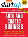 Start Your Own Arts and Crafts Business (eBook)