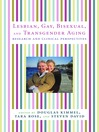 Lesbian, Gay, Bisexual, and Transgender Aging (eBook): Research and Clinical Perspectives