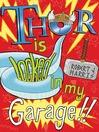 Thor Is Locked in My Garage! (eBook)