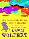 Six Impossible Things Before Breakfast (eBook): The Evolutionary Origins of Belief