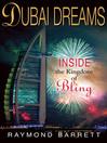 Dubai Dreams (eBook): Inside the Kingdom of Bling