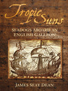 Tropic Suns (eBook): Seadogs Aboard an English Galleon
