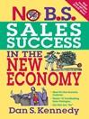 No B.S. Sales Success In The New Economy (eBook)