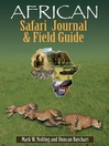 African Safari Journal and Field Guide (eBook): A Wildlife Guide, Trip Organizer, Map Directory, Safari Directory, Phrase Book, Safari Diary and Wildlife Checklist - All-in-One