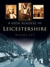 A Grim Almanac of Leicestershire (eBook)