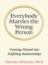 Everybody Marries the Wrong Person (eBook): From Infatuation and Disenchantment to Mature Love