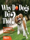 Why Do Dogs Do That? (eBook): Real Answers to the Curious Things Canines Do?