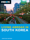 Moon Living Abroad in South Korea (eBook)