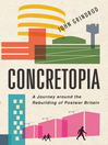 Concretopia (eBook): A Journey around the Rebuilding of Postwar Britain