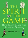 The Spirit of the Game (eBook): How Sport Has Changed the Modern World