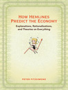 How Hemlines Predict the Economy (eBook): Explanations, Rationalizations, and Theories on Everything