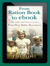 From Ration Book to Facebook (eBook): The Life and Times of the Post-war Baby Boomers