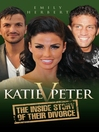 Katie v Peter (eBook): The Inside Story of Their Divorce