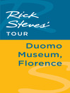 Rick Steves' Tour (eBook): Duomo Museum, Florence