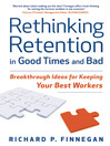 Rethinking Retention in Good Times and Bad (eBook): Breakthrough Ideas for Keeping Your Best Workers