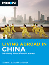 Moon Living Abroad in China (eBook): Including Hong Kong & Macau