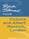 Rick Steves' Tour (eBook): Victoria and Albert Museum, London
