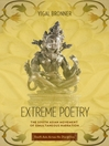 Extreme Poetry (eBook): The South Asian Movement of Simultaneous Narration