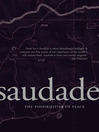 Saudade (eBook): The Possibilities of Place