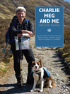 Charlie, Meg and Me (eBook): An epic 530 mile walk recreating Bonnie Prince Charlie's escape after the disaster of Culloden