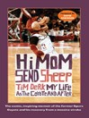 Hi Mom, Send Sheep! (eBook): My Life as the Coyote and After