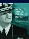 Admiral Arleigh (31-Knot) Burke (eBook): The Story of a Fighting Sailor
