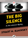 The Big Silence (eBook): Abe Lieberman Series, Book 6