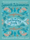 Following Fish (eBook): Travels Around the Indian Coast