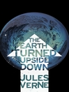 The Earth Turned Upside Down (eBook)