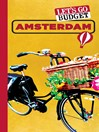 Let's Go Budget Amsterdam (eBook): The Student Travel Guide