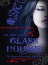Glass Houses (eBook): The Morganville Vampires Series, Book 1