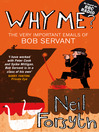 Why Me? (eBook): The Very Important Emails of Bob Servant
