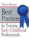 Best Practices for Training Early Childhood Professionals (eBook)