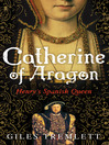 Catherine of Aragon (eBook): Henry's Spanish Queen