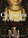 Catherine of Aragon (eBook): Henry's Spanish Queen