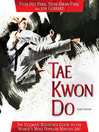 Tae Kwon Do (eBook): The Ultimate Reference Guide to the World's Most Popular Martial Art