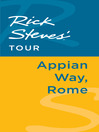 Rick Steves' Tour (eBook): Appian Way, Rome