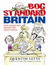 Bog-Standard Britain (eBook): How Mediocrity Ruined This Great Nation
