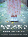 Human Trafficking Around the World (eBook): Hidden in Plain Sight