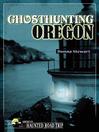 Ghosthunting Oregon (eBook)
