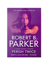 Perish Twice (eBook): Sunny Randall Series, Book 2