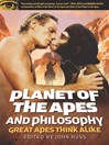 Planet of the Apes and Philosophy (eBook): Great Apes Think Alike